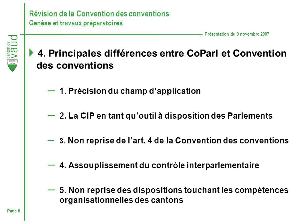 Page 6 Présentation du 9 novembre 2007 Révision de la Convention des conventions Genèse et travaux préparatoires 4.