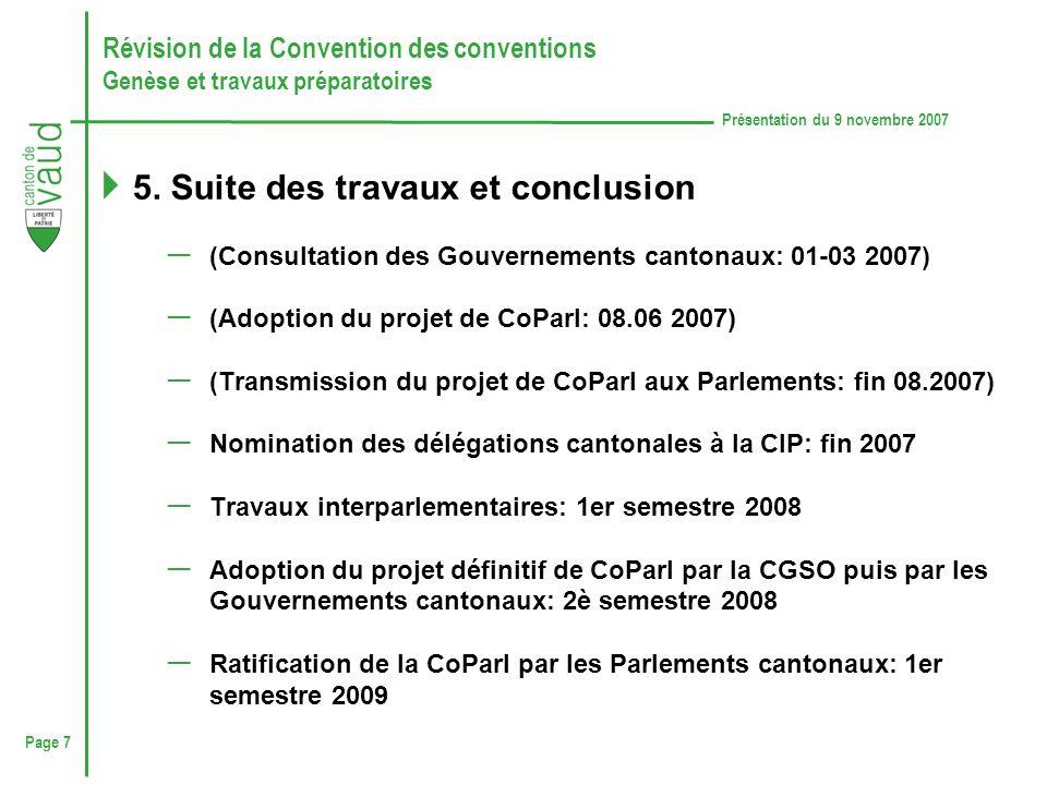Page 7 Présentation du 9 novembre 2007 Révision de la Convention des conventions Genèse et travaux préparatoires 5.