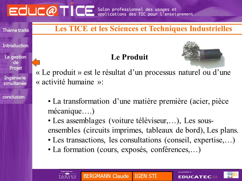 BERGMANN ClaudeIGEN STI Thème traitéIntroduction La gestion de Projet Ingénierie simultanée conclusion Les TICE et les Sciences et Techniques Industrielles Audit de la qualité de service.