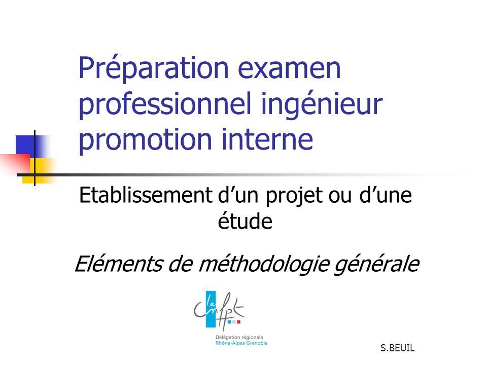 Préparation examen professionnel ingénieur promotion interne Etablissement dun projet ou dune étude Eléments de méthodologie générale S.BEUIL