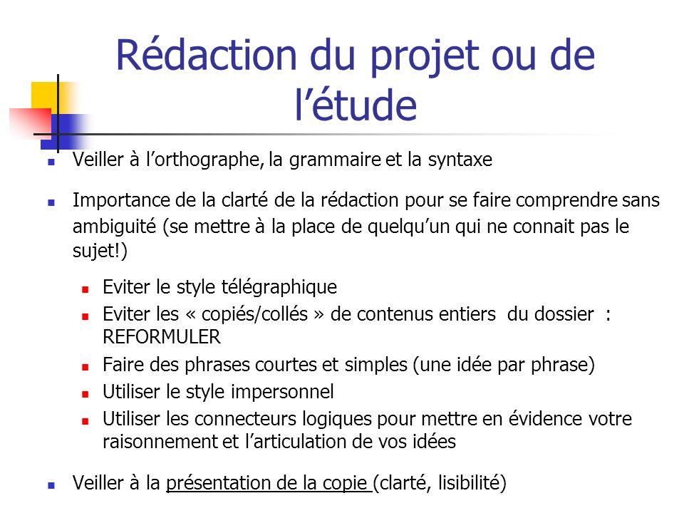 Rédaction du projet ou de létude Veiller à lorthographe, la grammaire et la syntaxe Importance de la clarté de la rédaction pour se faire comprendre s