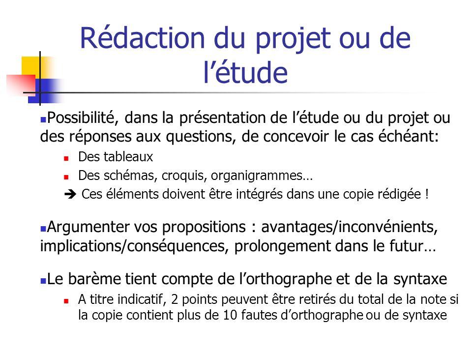 Rédaction du projet ou de létude Possibilité, dans la présentation de létude ou du projet ou des réponses aux questions, de concevoir le cas échéant: