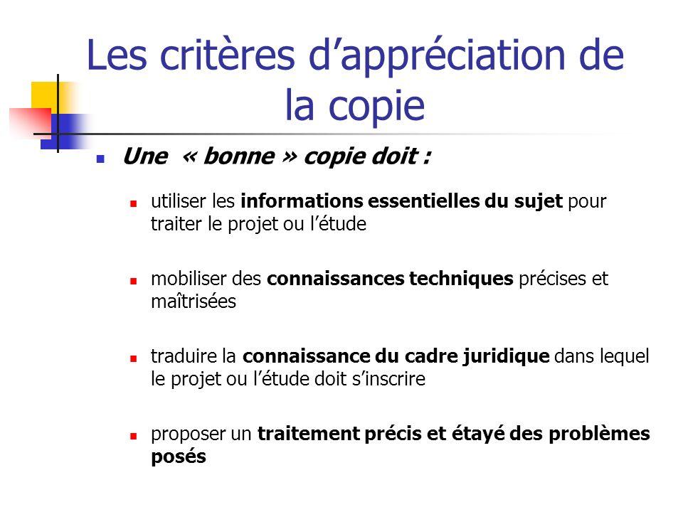 Les critères dappréciation de la copie Une « bonne » copie doit : utiliser les informations essentielles du sujet pour traiter le projet ou létude mob