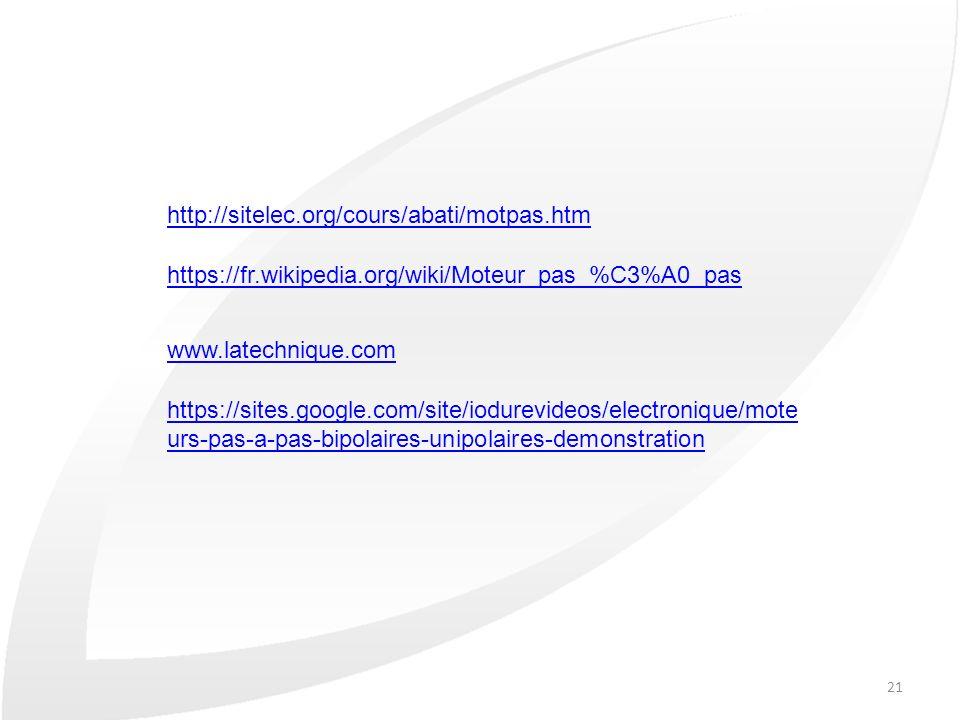 21 http://sitelec.org/cours/abati/motpas.htm https://fr.wikipedia.org/wiki/Moteur_pas_%C3%A0_pas www.latechnique.com https://sites.google.com/site/iod