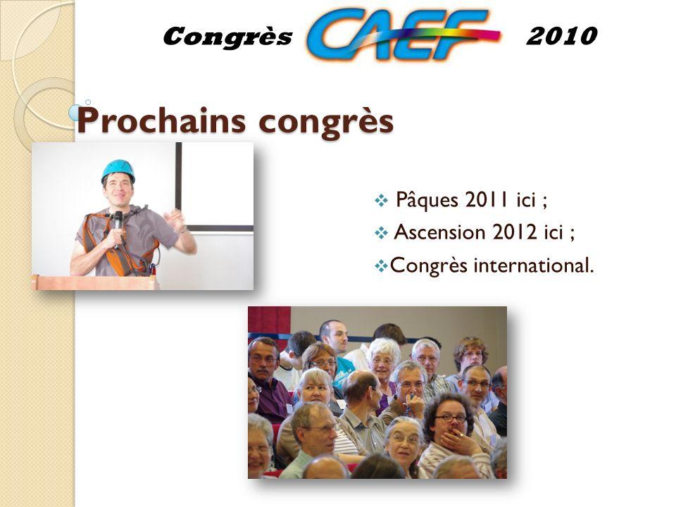 Prochains congrès Pâques 2011 ici ; Ascension 2012 ici ; Congrès international. Congrès2010