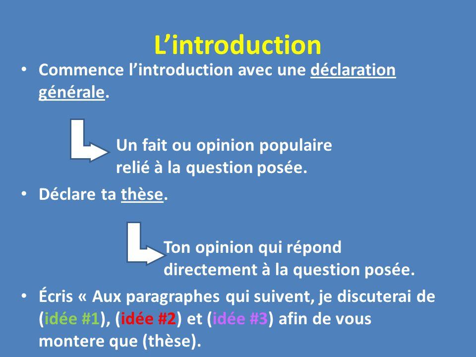 Lintroduction Commence lintroduction avec une déclaration générale.