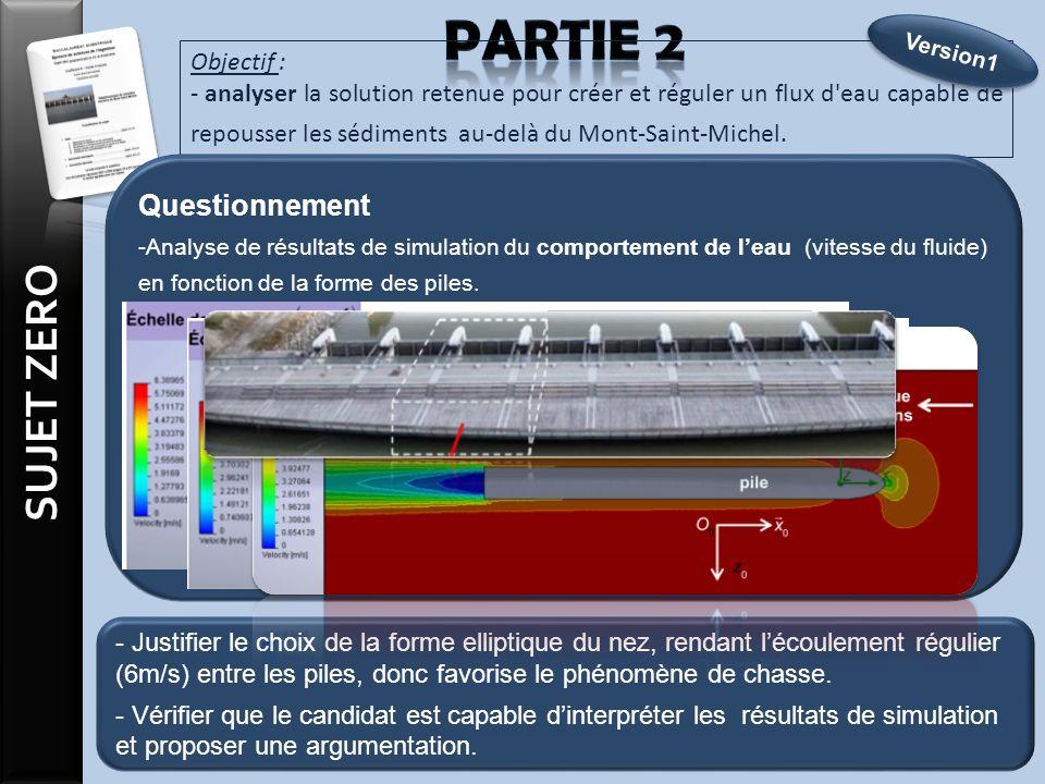 Objectif : - analyser la solution retenue pour créer et réguler un flux d eau capable de repousser les sédiments au-delà du Mont-Saint-Michel.