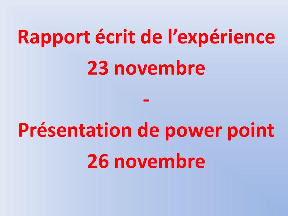 Rapport écrit de lexpérience 23 novembre - Présentation de power point 26 novembre