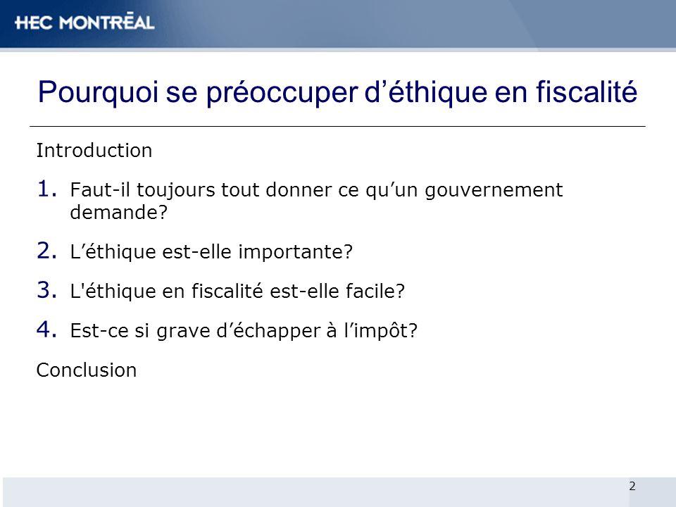 Pourquoi se préoccuper déthique en fiscalité Introduction 1.