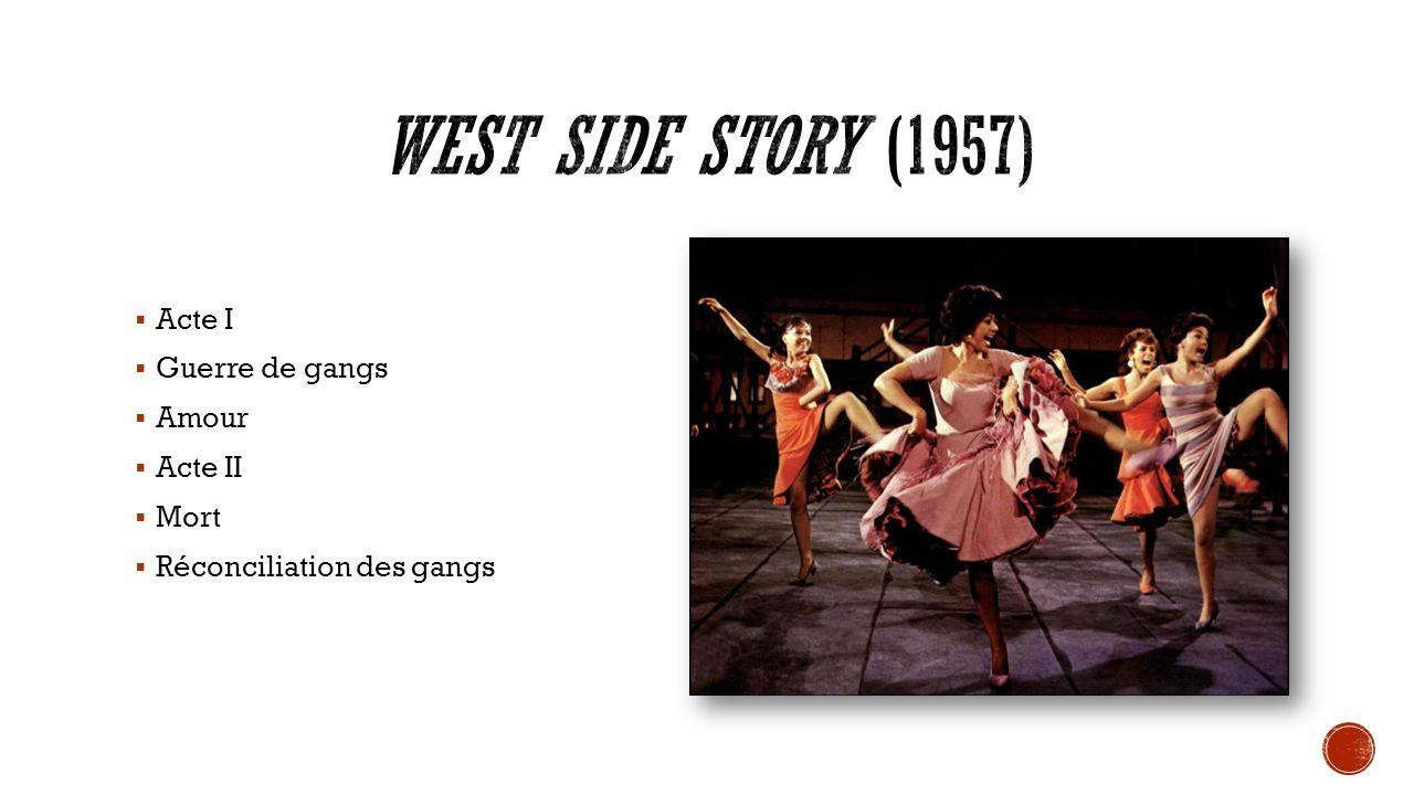 Acte I Guerre de gangs Amour Acte II Mort Réconciliation des gangs