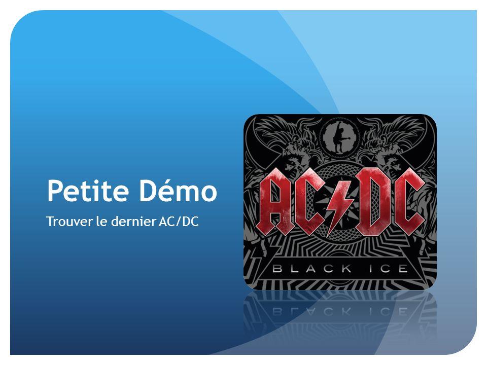 Petite Démo Trouver le dernier AC/DC