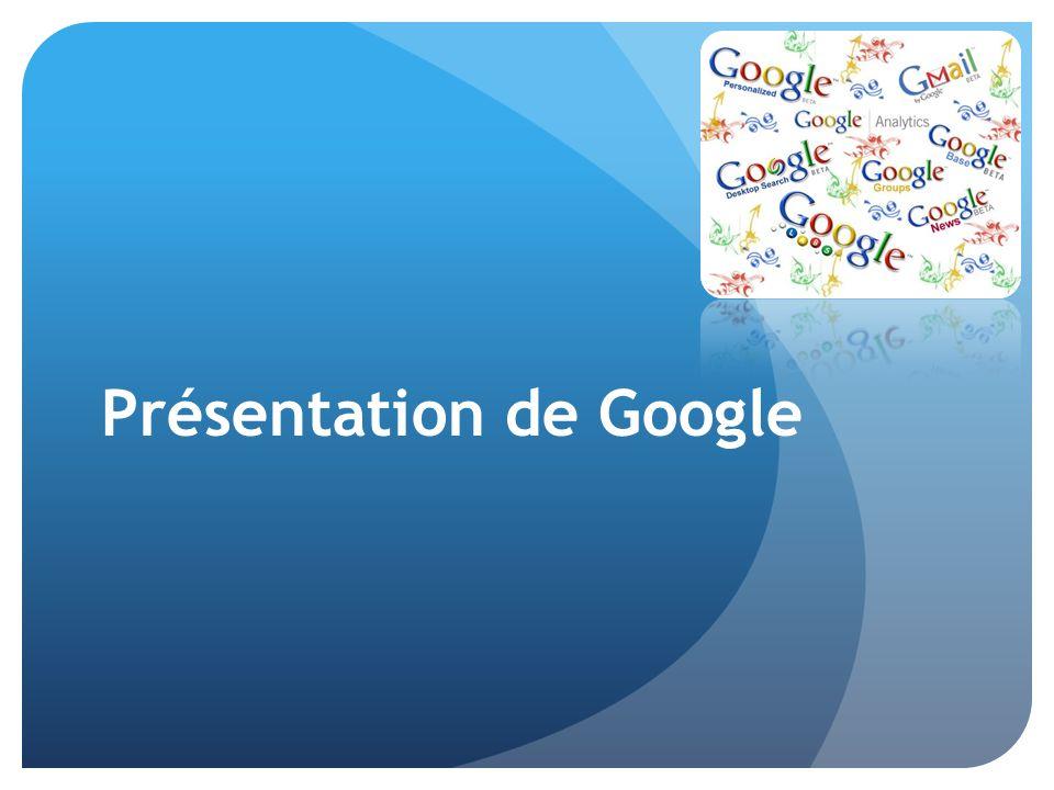 En France : 85% du trafic des moteurs de recherche 1 trillion de pages indexées Algorithme de recherche efficace Une des plus puissantes bases de données au monde Un principe élémentaire Les choses les plus simples sont parfois les plus efficaces