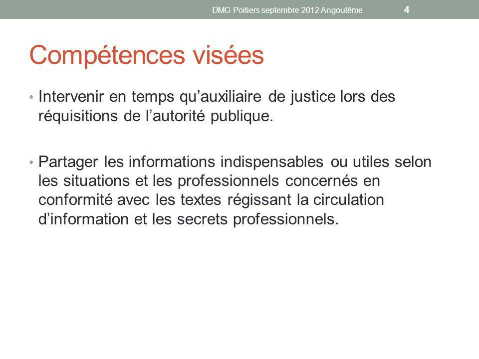 Compétences visées Intervenir en temps quauxiliaire de justice lors des réquisitions de lautorité publique. Partager les informations indispensables o