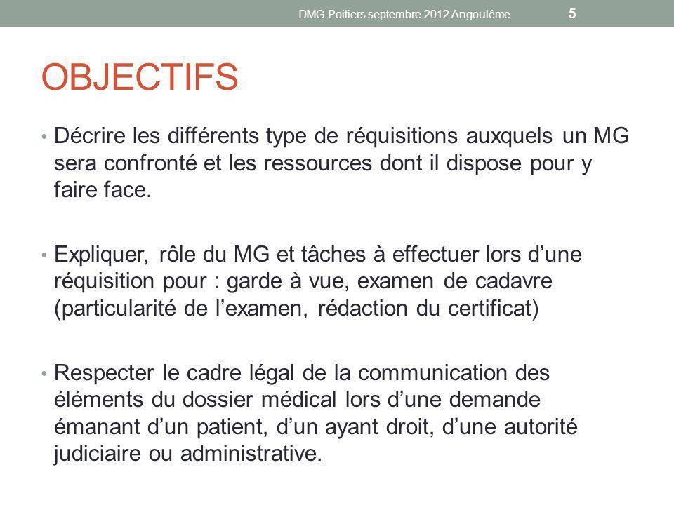 OBJECTIFS Décrire les différents type de réquisitions auxquels un MG sera confronté et les ressources dont il dispose pour y faire face.