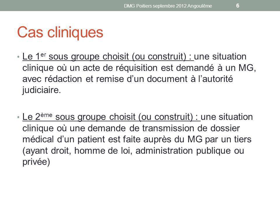 Cas cliniques Le 1 er sous groupe choisit (ou construit) : une situation clinique où un acte de réquisition est demandé à un MG, avec rédaction et rem