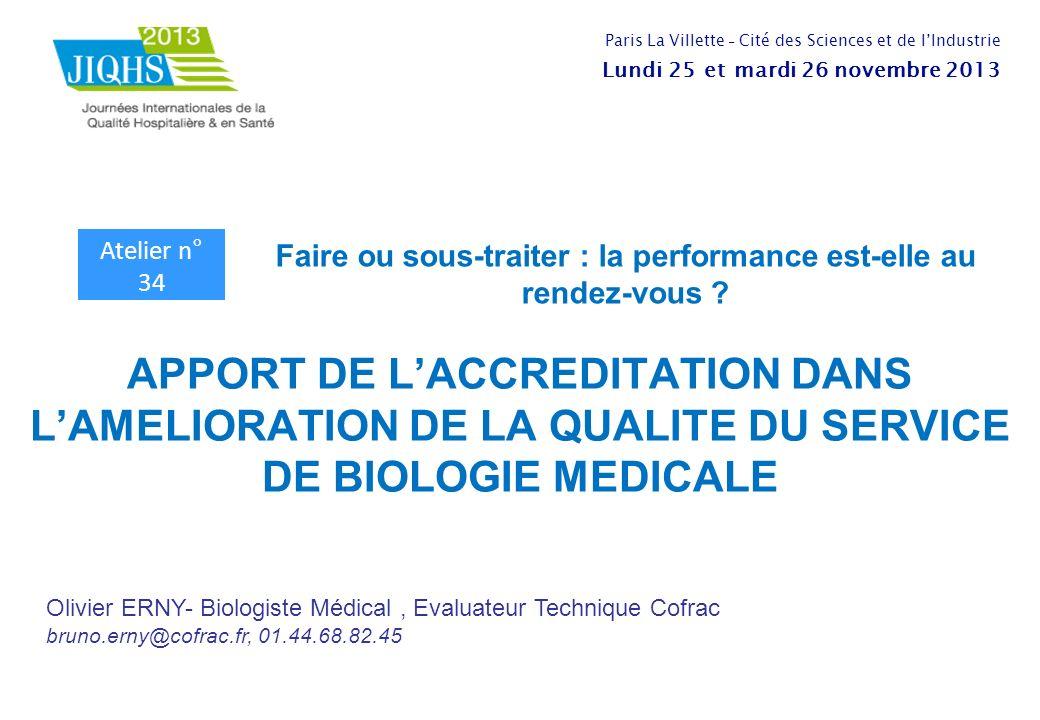 APPORT DE LACCREDITATION DANS LAMELIORATION DE LA QUALITE DU SERVICE DE BIOLOGIE MEDICALE Olivier ERNY- Biologiste Médical, Evaluateur Technique Cofra