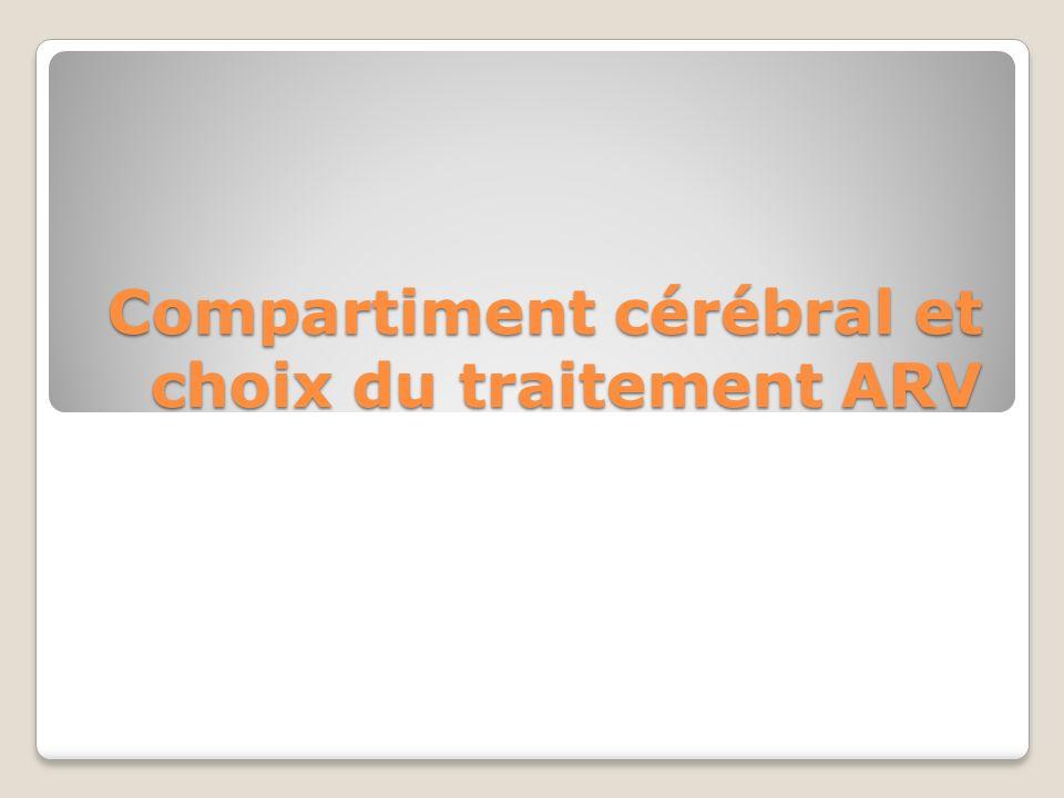 Compartiment cérébral et choix du traitement ARV