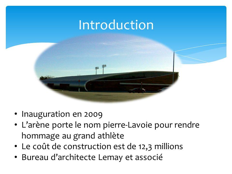 Introduction Inauguration en 2009 Larène porte le nom pierre-Lavoie pour rendre hommage au grand athlète Le coût de construction est de 12,3 millions Bureau darchitecte Lemay et associé
