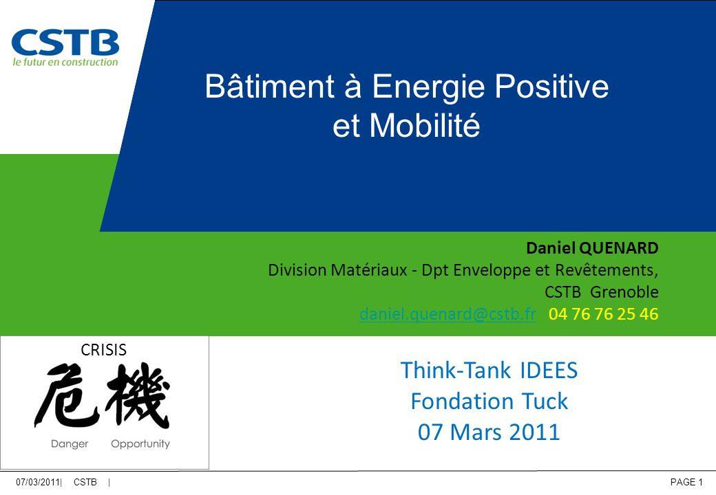 07/03/2011| CSTB | PAGE 1 Daniel QUENARD Division Matériaux - Dpt Enveloppe et Revêtements, CSTB Grenoble daniel.quenard@cstb.frdaniel.quenard@cstb.fr