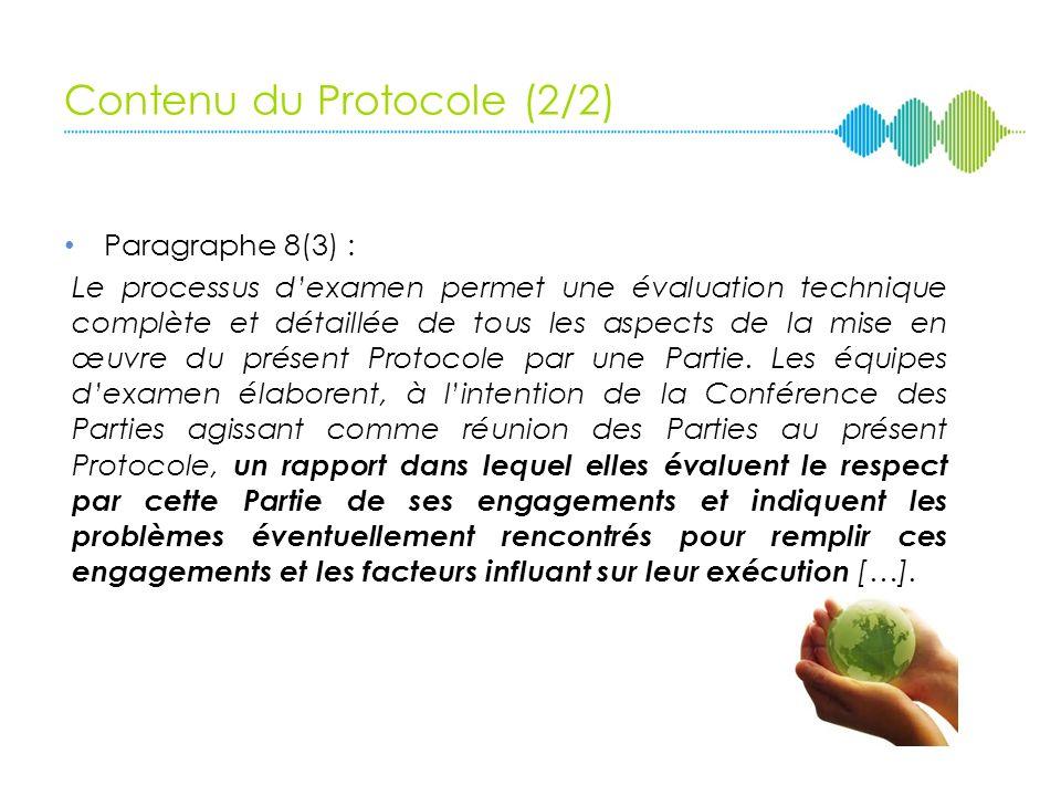 Contenu du Protocole (1/2) Délimite des procédures de surveillance et de conformité ; Vise la réduction des émissions de gaz à effet de serre dans 38