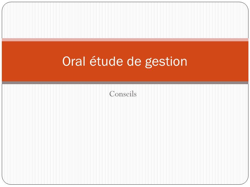 Conseils Oral étude de gestion