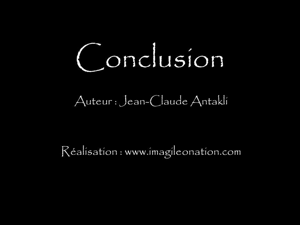 Conclusion Auteur : Jean-Claude Antakli Réalisation : www.imagileonation.com