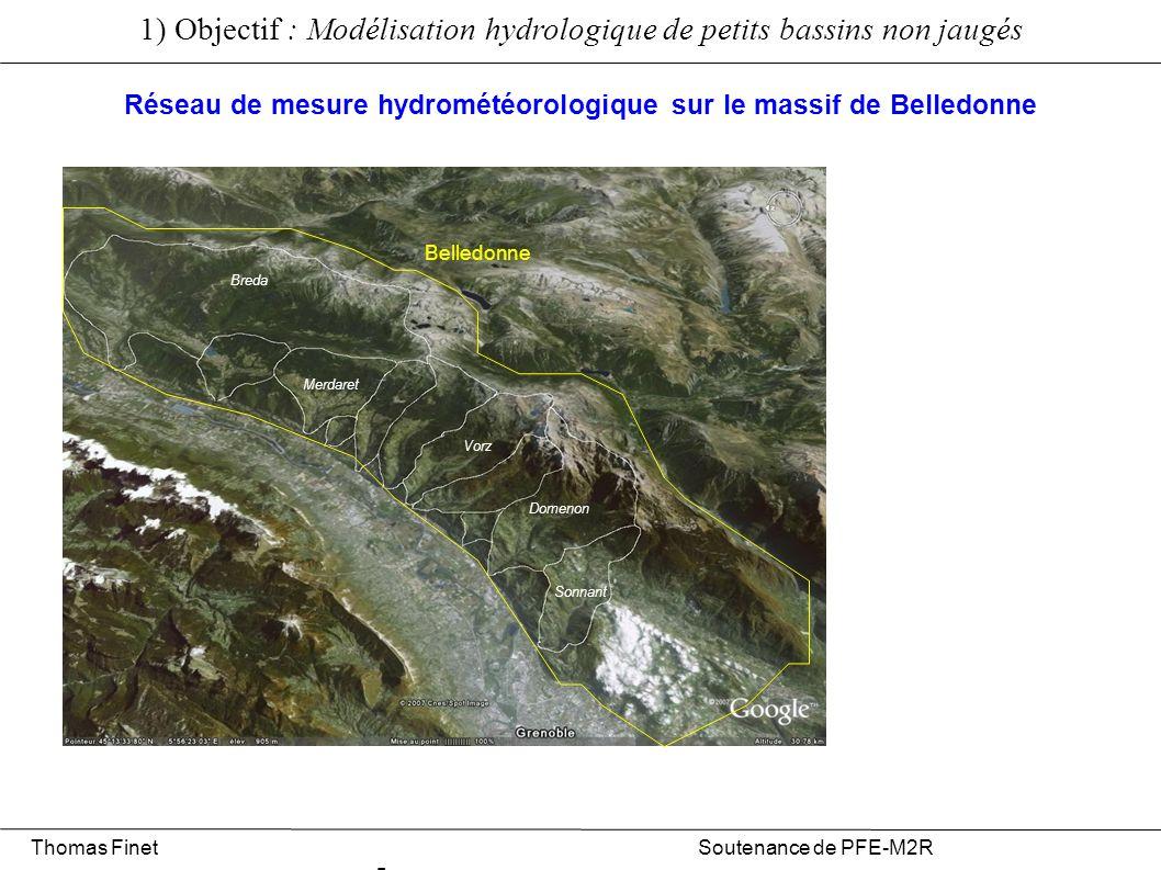 Breda Domenon Vorz Merdaret Sonnant 1) Objectif : Modélisation hydrologique de petits bassins non jaugés Réseau de mesure hydrométéorologique sur le m