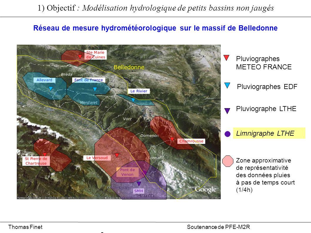 Pluviographes METEO FRANCE Pluviographes EDF Pluviographe LTHE 1) Objectif : Modélisation hydrologique de petits bassins non jaugés Zone approximative