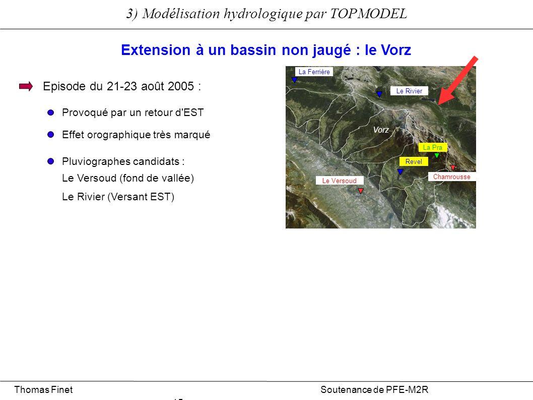 3) Modélisation hydrologique par TOPMODEL Extension à un bassin non jaugé : le Vorz Episode du 21-23 août 2005 : Provoqué par un retour d'EST Le Rivie
