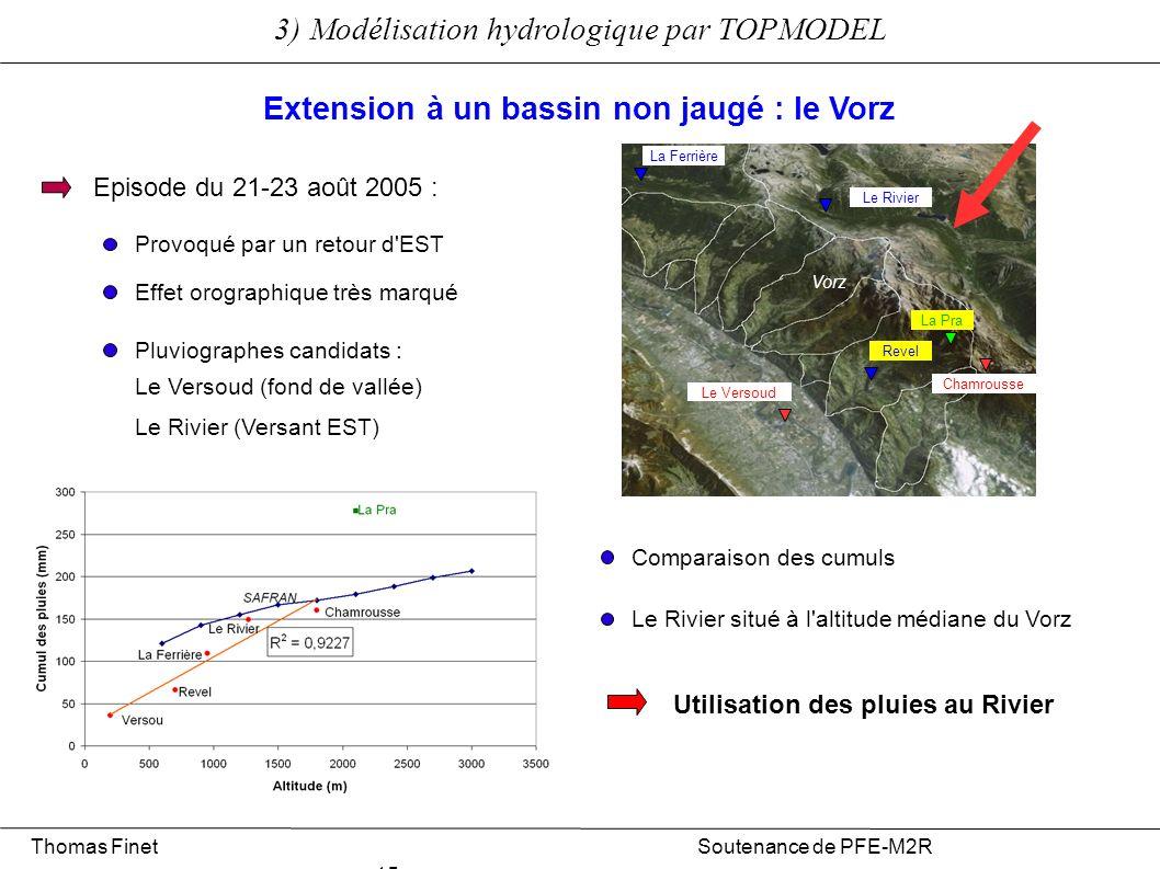 3) Modélisation hydrologique par TOPMODEL Thomas Finet Soutenance de PFE-M2R 15 Episode du 21-23 août 2005 : Provoqué par un retour d'EST Le Rivier La