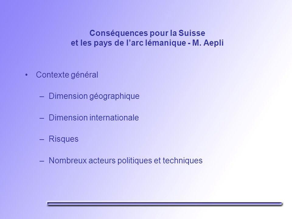 Conséquences pour la Suisse et les pays de l arc lémanique - M. Aepli