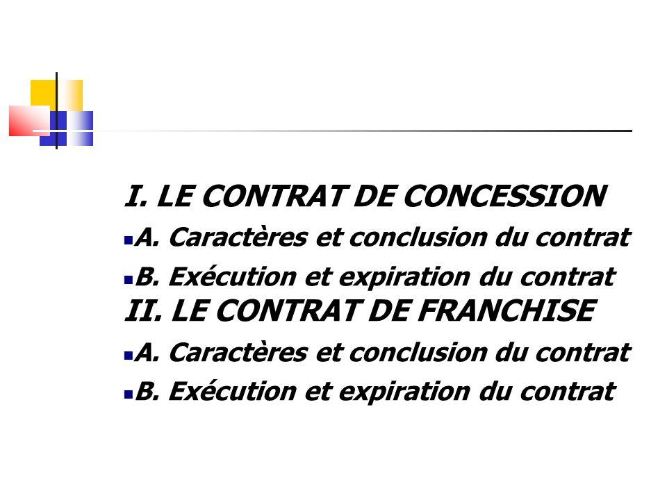 I. LE CONTRAT DE CONCESSION A. Caractères et conclusion du contrat B.