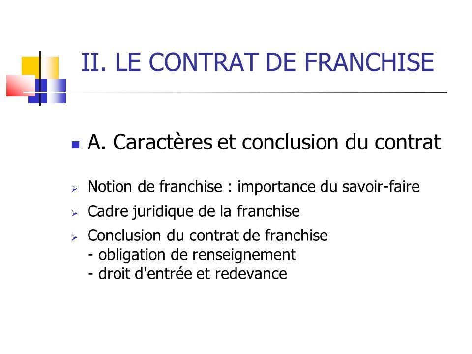 II. LE CONTRAT DE FRANCHISE A.