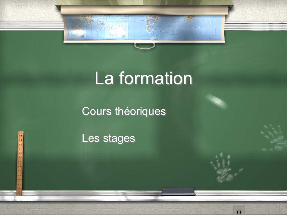La formation Cours théoriques Les stages Cours théoriques Les stages