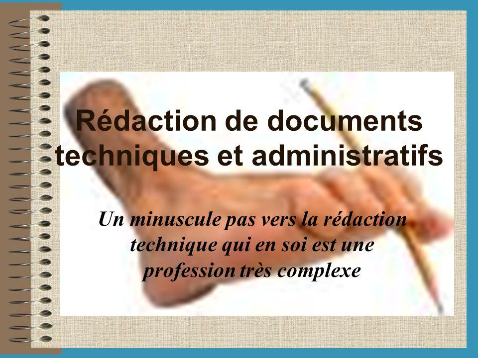 Rédaction de documents techniques et administratifs Un minuscule pas vers la rédaction technique qui en soi est une profession très complexe