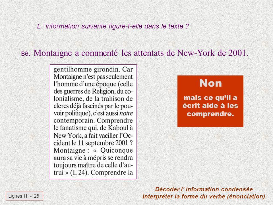 B5. Selon François Busnel, Montaigne est illisible dans les éditions courantes sauf pour un lecteur de ce début de 21 e siècle. L information suivante