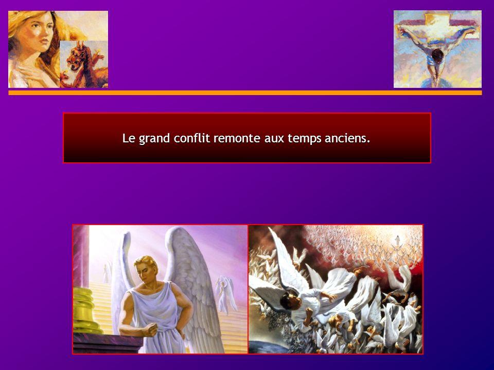 27 Le grand conflit remonte aux temps anciens.