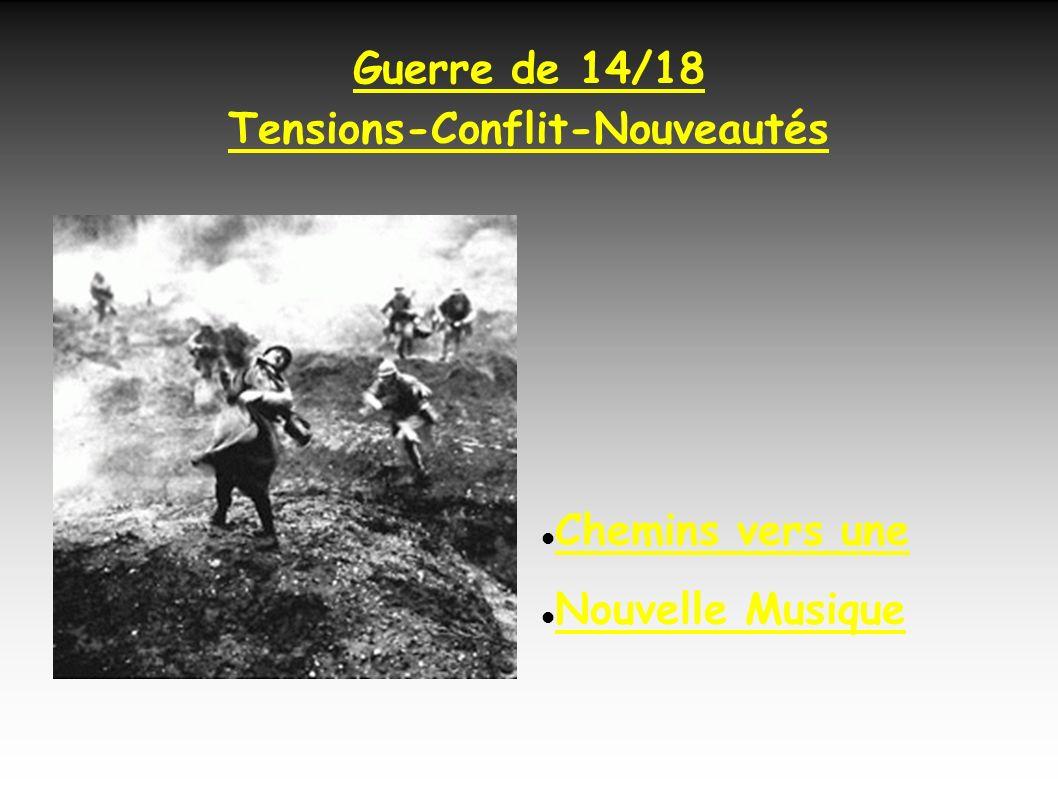 Guerre de 14/18 Tensions-Conflit-Nouveautés Chemins vers une Nouvelle Musique