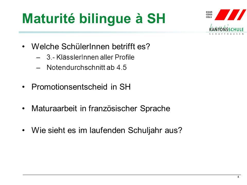 4 Maturité bilingue à SH Welche SchülerInnen betrifft es.