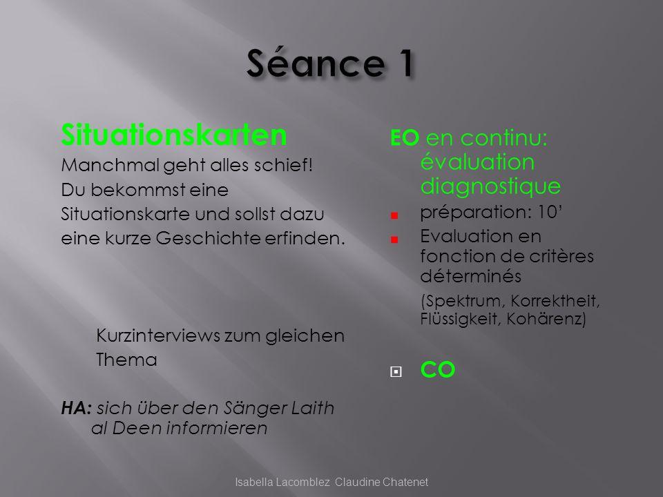 Présentation des recherches (par 2 ou 3 élèves) Ecoute de 2 chansons et émission dhypothèses Ecoute et lecture du texte dune chanson: Es tut mir leid (Laith Al-Deen) Frage: Stimmen eure Vermutungen.