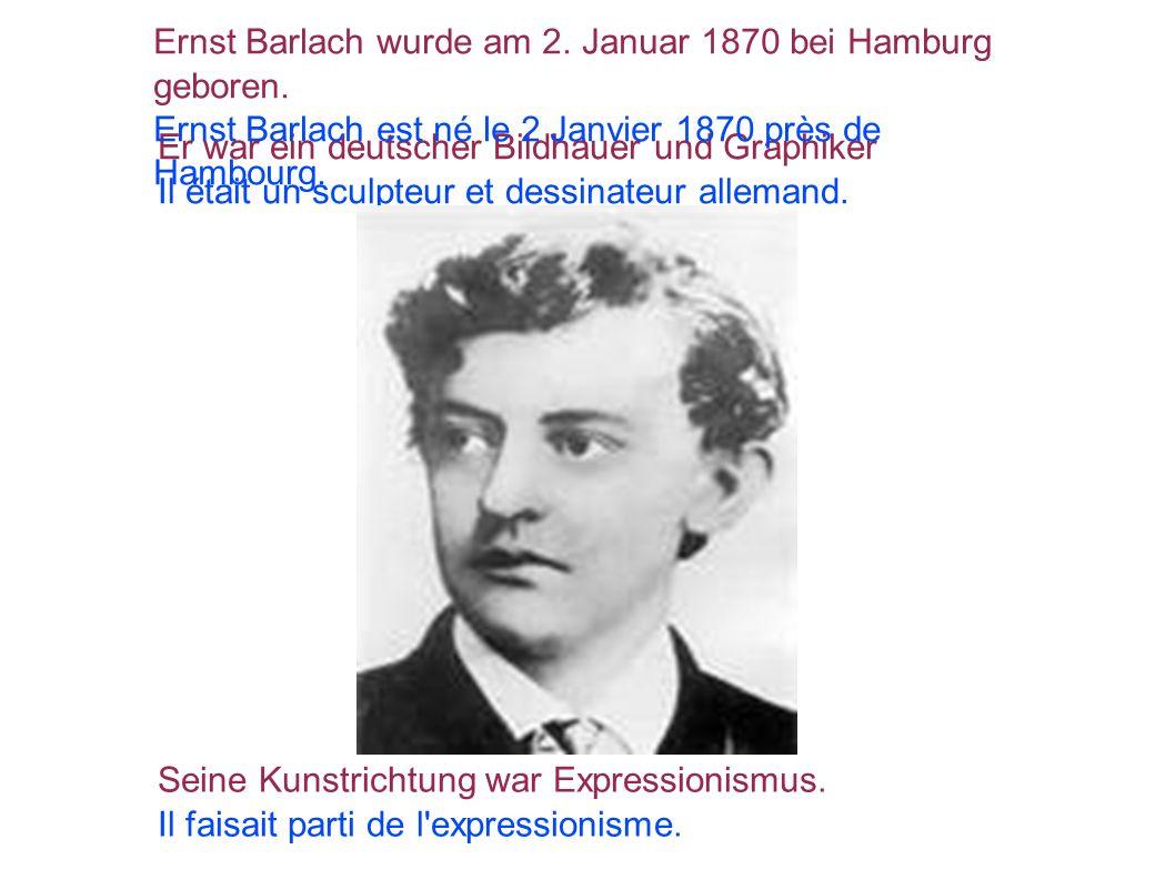 Er war ein deutscher Bildhauer und Graphiker Il était un sculpteur et dessinateur allemand. Ernst Barlach wurde am 2. Januar 1870 bei Hamburg geboren.