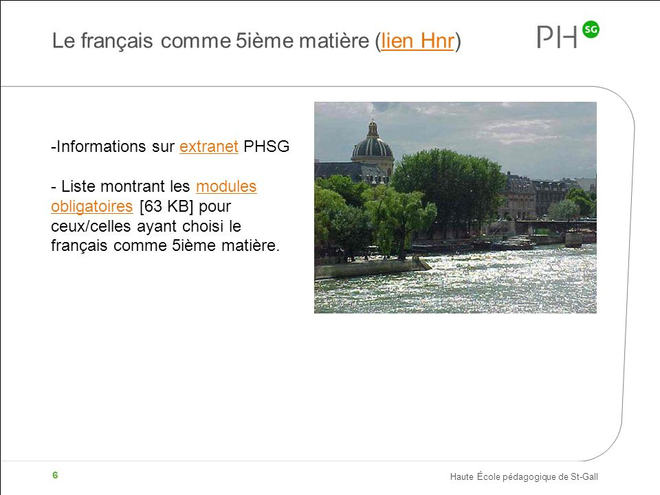 Haute École pédagogique de St-Gall 6 Le français comme 5ième matière (lien Hnr)lien Hnr -Informations sur extranet PHSGextranet - Liste montrant les m