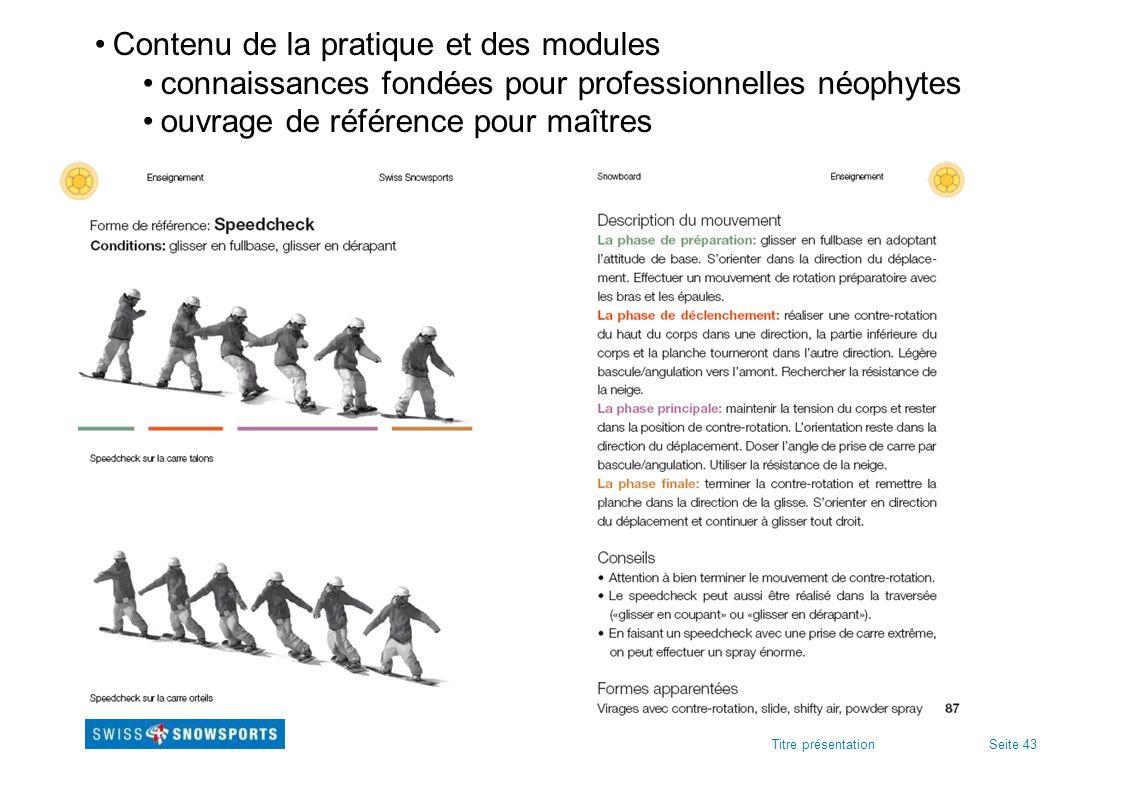 Seite 43Titre présentation Contenu de la pratique et des modules connaissances fondées pour professionnelles néophytes ouvrage de référence pour maîtr