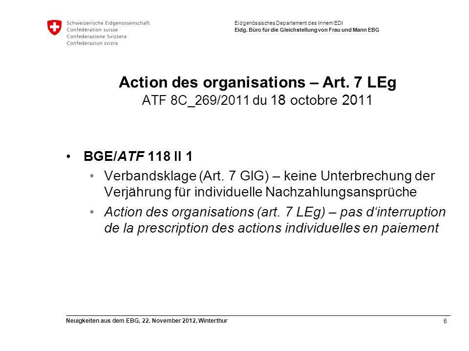 6 Neuigkeiten aus dem EBG, 22. November 2012, Winterthur Eidgenössisches Departement des Innern EDI Eidg. Büro für die Gleichstellung von Frau und Man