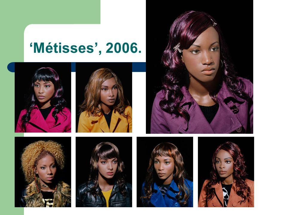 Métisses, 2006.