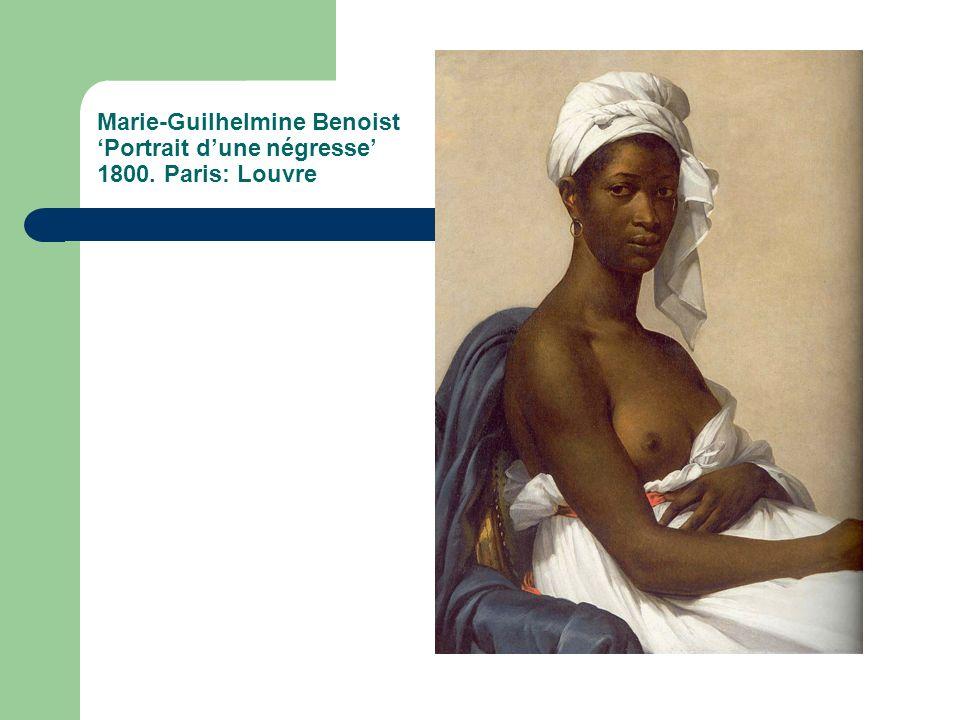 Marie-Guilhelmine Benoist Portrait dune négresse 1800. Paris: Louvre