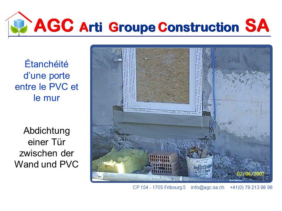 FLASHING Abdichtung einer Tür zwischen der Wand und PVC Étanchéité dune porte entre le PVC et le mur CP 154 - 1705 Fribourg 5 info@agc-sa.ch +41(0) 79