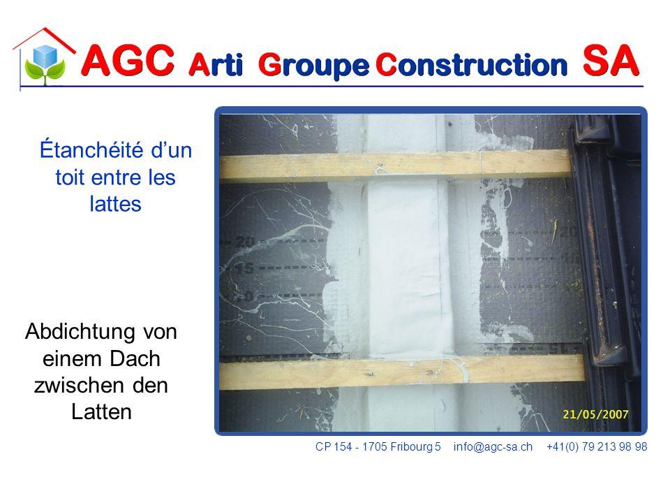 FLASHING Abdichtung von einem Dach zwischen den Latten Étanchéité dun toit entre les lattes CP 154 - 1705 Fribourg 5 info@agc-sa.ch +41(0) 79 213 98 9