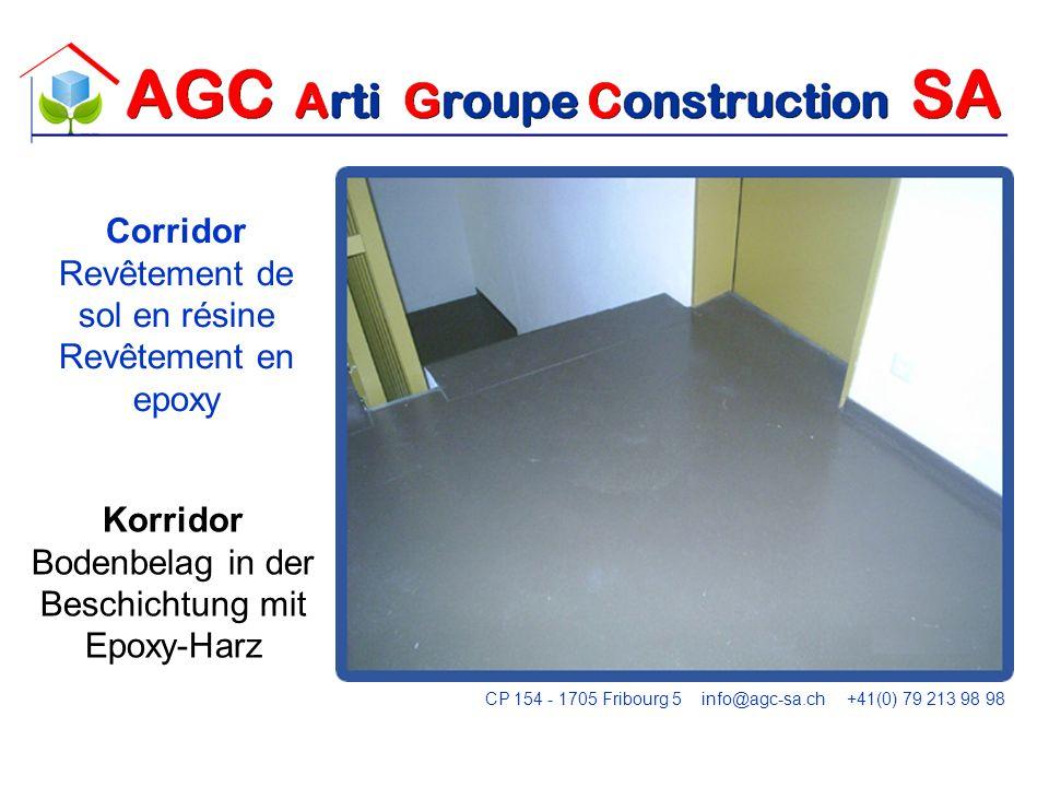 Corridor Revêtement de sol en résine Revêtement en epoxy Korridor Bodenbelag in der Beschichtung mit Epoxy-Harz CP 154 - 1705 Fribourg 5 info@agc-sa.c
