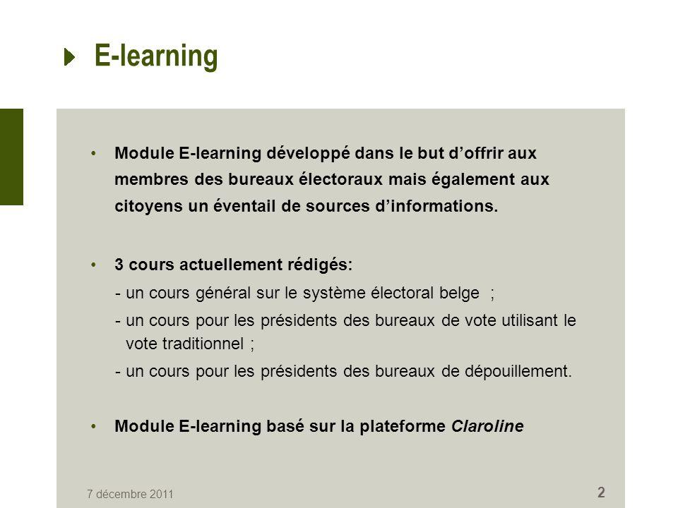 E-Learning Test de lE-learning du 8 au 25 mars 2011 par un panel de personnes habituées à lorganisation des élections dans des communes ou dans des cantons.
